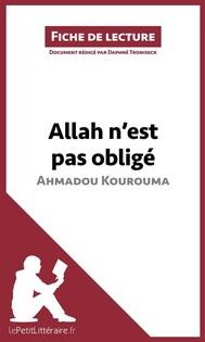 Allah n'est pas obligé d'Ahmadou Kourouma (Fiche de lecture) - copertina