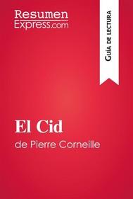 El Cid de Pierre Corneille (Guía de lectura) - copertina
