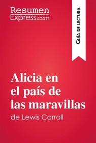 Alicia en el país de las maravillas de Lewis Carroll (Guía de lectura) - copertina