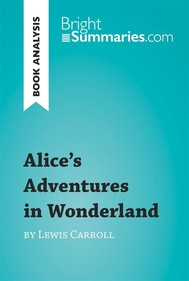Alice's Adventures in Wonderland by Lewis Carroll (Book Analysis) - copertina