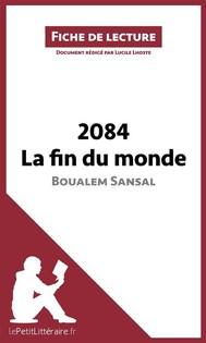2084. La fin du monde de Boualem Sansal (Fiche de lecture) - copertina