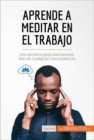 Aprende a meditar en el trabajo - copertina