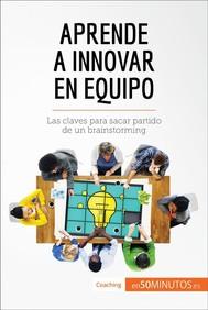 Aprende a innovar en equipo - copertina