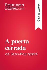 A puerta cerrada de Jean-Paul Sartre (Guía de lectura) - copertina