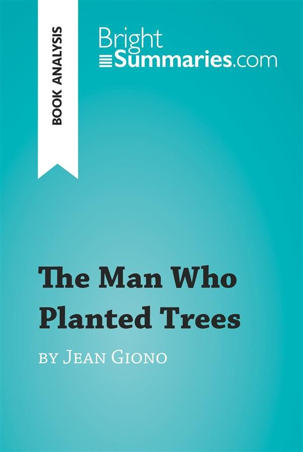 man who planted trees analysis The man who planted trees also stands as a metaphor for all the things we can do for the environment or for others in our community even the smallest actions make a big difference over time.