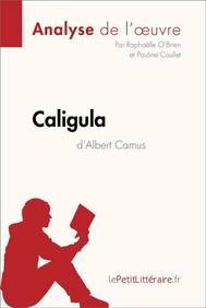 Caligula d'Albert Camus (Analyse de l'oeuvre) - copertina