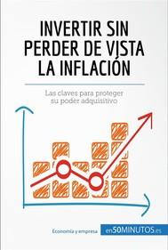 Invertir sin perder de vista la inflación - copertina