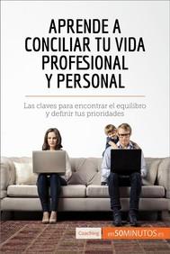 Aprende a conciliar tu vida profesional y personal - copertina