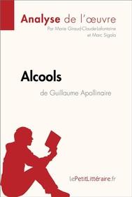 Alcools de Guillaume Apollinaire (Analyse de l'oeuvre) - copertina