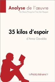 35 kilos d'espoir d'Anna Gavalda (Analyse de l'oeuvre) - copertina