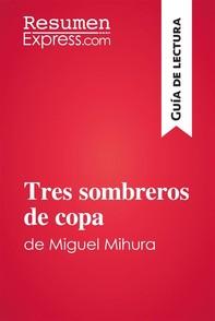 Tres sombreros de copa de Miguel Mihura (Guía de lectura) - Librerie.coop
