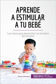 Aprende a estimular a tu bebé - copertina