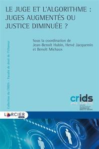Le juge et l'algorithme : juges augmentés ou justice diminuée ? - Librerie.coop