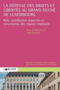 La défense des droits et libertés au Grand-Duché de Luxembourg - Librerie.coop