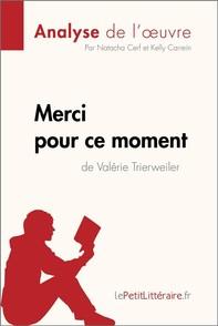 Merci pour ce moment de Valérie Trierweiler (Analyse de l'oeuvre) - Librerie.coop