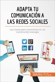 Adapta tu comunicación a las redes sociales - copertina