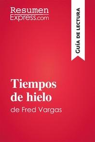 Tiempos de hielo de Fred Vargas (Guía de lectura) - Librerie.coop