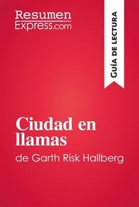 Ciudad en llamas de Garth Risk Hallberg (Guía de lectura) - Librerie.coop
