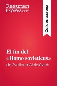 El fin del «Homo sovieticus» de Svetlana Aleksiévich (Guía de lectura) - Librerie.coop