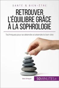 Retrouver l'équilibre grâce à la sophrologie - Librerie.coop