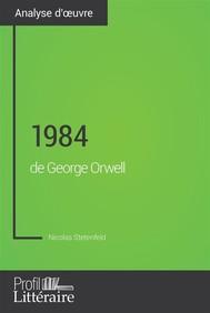 1984 de George Orwell (Analyse approfondie) - copertina