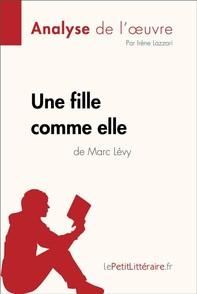 Une fille comme elle de Marc Lévy (Analyse de l'oeuvre) - Librerie.coop