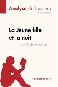 La Jeune Fille et la nuit de Guillaume Musso (Analyse de l'oeuvre) - Librerie.coop
