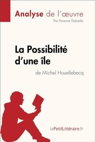 La Possibilité d'une île de Michel Houellebecq (Analyse de l'oeuvre) - Librerie.coop