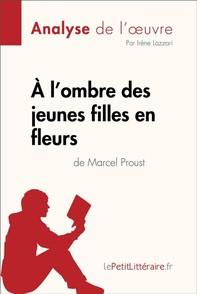 À l'ombre des jeunes filles en fleurs de Marcel Proust (Analyse de l'oeuvre) - Librerie.coop