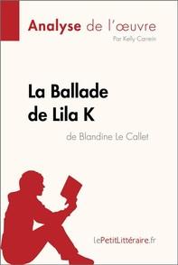La Ballade de Lila K de Blandine Le Callet (Analyse de l'oeuvre) - Librerie.coop