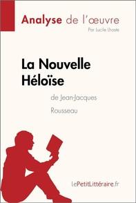 La Nouvelle Héloïse de Jean-Jacques Rousseau (Analyse de l'oeuvre) - Librerie.coop