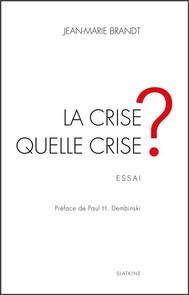 La crise, quelle crise ? - copertina