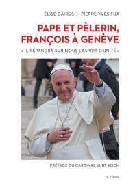 Pape et pèlerin, François à Genève - Librerie.coop