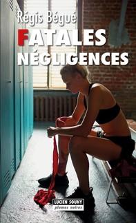 Fatales négligences - Librerie.coop