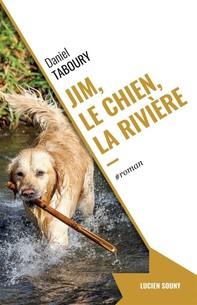 Jim, le chien, la rivière - Librerie.coop