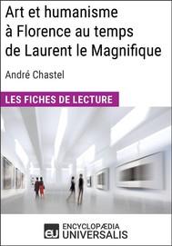 Art et humanisme à Florence au temps de Laurent le Magnifique d'André Chastel - copertina