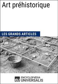 Art préhistorique (Les Grands Articles d'Universalis) - copertina