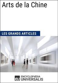 Arts de la Chine (Les Grands Articles d'Universalis) - copertina