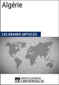 Algérie (Les Grands Articles d'Universalis) - copertina