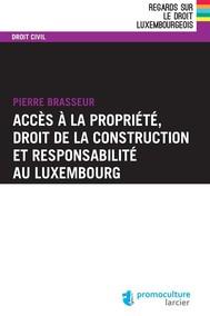Accès à la propriété, droit de la construction et responsabilité au Luxembourg - copertina