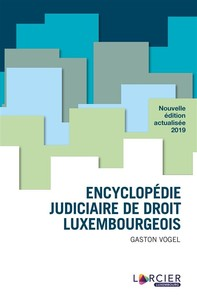 Encyclopédie judiciaire de droit luxembourgeois - Librerie.coop