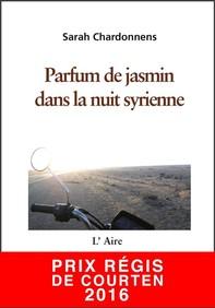 Parfum de jasmin dans la nuit syrienne - Librerie.coop