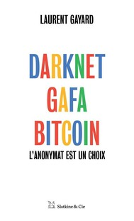 Darknet, GAFA, Bitcoin - copertina