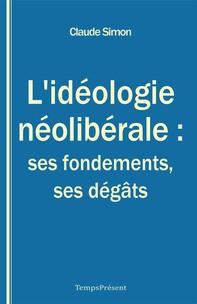 L'idéologie néolibérale : ses fondements, ses dégâts - Librerie.coop