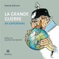 La grande Guerre en caricatures - Librerie.coop