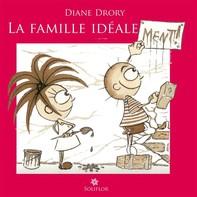 La Famille idéale...ment ! - Librerie.coop