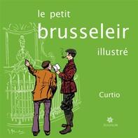 Le petit Brusseleir illustré - Librerie.coop