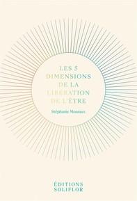 Les 5 Dimensions de la Libération de l'Être - Librerie.coop