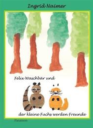 Felix Waschbär und der kleine Fuchs werden Freunde - copertina