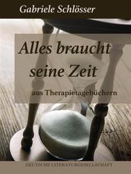 Alles braucht seine Zeit – Aus Therapietagebüchern - copertina